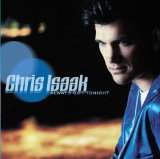 Always Got Tonight Lyrics Chris Isaak