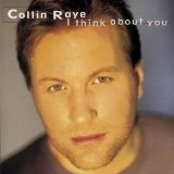 I Think About You Lyrics Collin Raye