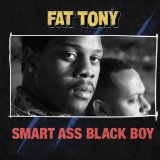Smart Ass Black Boy Lyrics Fat Tony