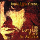 The Last Free Place In America Lyrics Jubal Lee Young