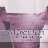 Here and the Hereafter sampler Lyrics Mirabilis
