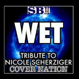 Wet (Single) Lyrics Nicole Scherzinger