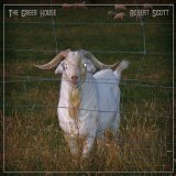 The Green House Lyrics Robert Scott