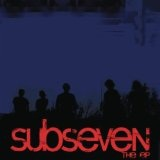 Subseven (EP) Lyrics Subseven