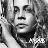 Who's Your Momma Lyrics Anouk