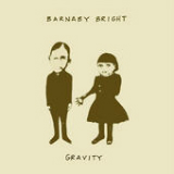 Gravity (EP) Lyrics Barnaby Bright
