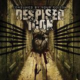 Consumed By Your Poison Lyrics Despised Icon