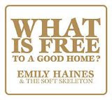 What Is Free To A Good Home? EP Lyrics Emily Haines