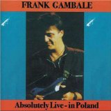 Absolutely Live - In Poland Lyrics Frank Gambale