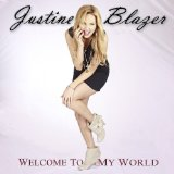 Welcome To My World Lyrics Justine Blazer