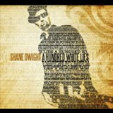 A Hundred White Lies Lyrics Shane Dwight