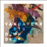 Dig Down Deep Lyrics Vandaveer
