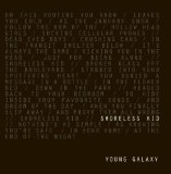 Shoreless Kid (Single) Lyrics Young Galaxy