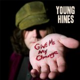 Give Me My Change Lyrics Young Hines