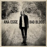 Bad Blood Lyrics Ana Egge
