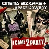 I Came 2 Party Lyrics Cinema Bizarre