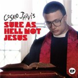 Sure As Hell Not Jesus (EP) Lyrics Cosmo Jarvis