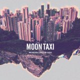 Mountains Beaches Cities Lyrics Moon Taxi