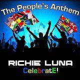 Celebrate! (The People's Anthem) Digital EP Lyrics Richie Luna