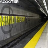 Mind The Gap Lyrics Scooter
