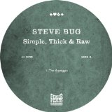 Simple, Thick & Raw Lyrics Steve Bug