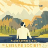 Alone Aboard The Ark Lyrics The Leisure Society