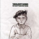 We Don't Belong Here Lyrics Violent Soho