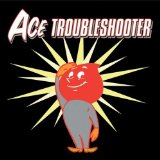 Ace Troubleshooter Lyrics Ace Troubleshooter