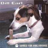 Songs For Dog Lovers Lyrics Bill Earl