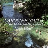 Little Wind Lyrics Caroline Smith & The Good Night Sleeps