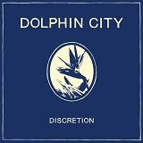 Discretion Lyrics Dolphin City