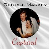Captured Lyrics George Markey