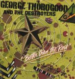 Better Than The Rest Lyrics George Thorogood And The Destroyers