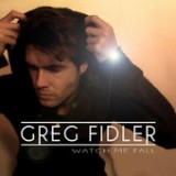 Watch Me Fall (EP) Lyrics Greg Fidler