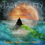 Break Your Own Heart Lyrics Jack Carty