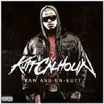 Raw and Un-Kutt Lyrics Kutt Calhoun