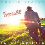 Fall Like Rain (EP) Lyrics Martin Sexton
