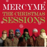 The Christmas Sessions Lyrics MercyMe