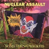 Something Wicked Lyrics Nuclear Assault
