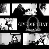 Give Me That O (Single) Lyrics Rebecca Stella