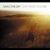 Stay What You Are Lyrics Saves The Day