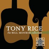 Bill Monroe Collection Lyrics Tony Rice