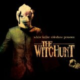 The Witchunt Lyrics White Collar Sideshow