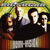 Hemivision Lyrics Big Sugar