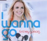 I Wanna Go (Single) Lyrics Britney Spears