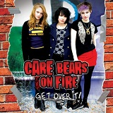Get Over It Lyrics Care Bears On Fire