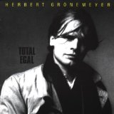 Total Egal Lyrics Herbert Gronemeyer