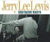 Southern Roots Lyrics Jerry Lee Lewis