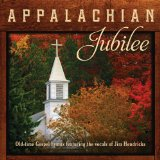 Appalachian Jubilee: Old-Time Gospel Hymns Lyrics Jim Hendricks