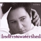 Watershed Lyrics K.D. Lang